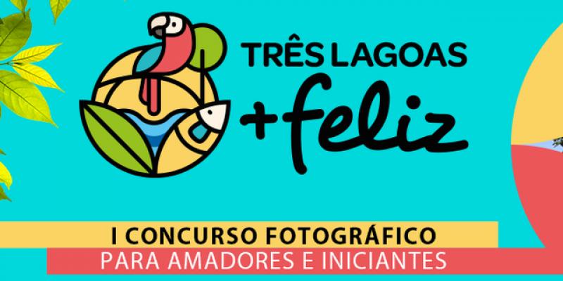 """Estão abertas as inscrições para o Concurso de Fotografia da Campanha """"Três Lagoas Mais Feliz"""""""