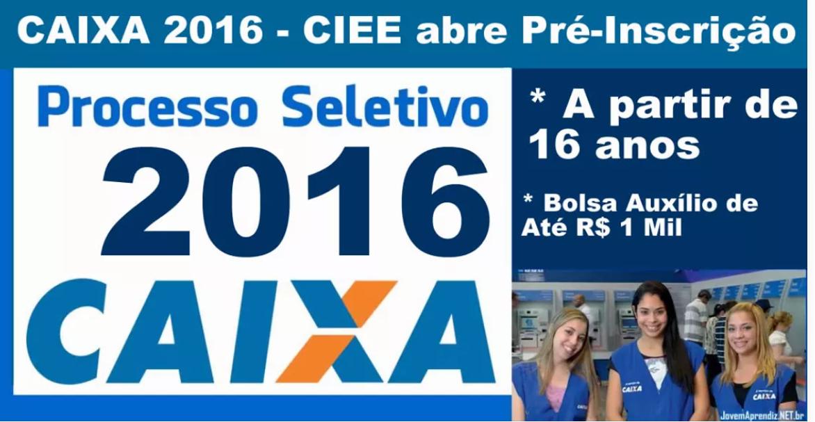 Caixa 2016 - CIEE abre Pré-Inscrição. Bolsa Auxílio de Até R$ 1.000 Reais